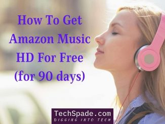 How to get amazon music hd for free - techspade.com