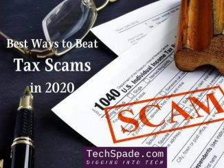 Best ways to beat tax scams in 2020 - techspade.com
